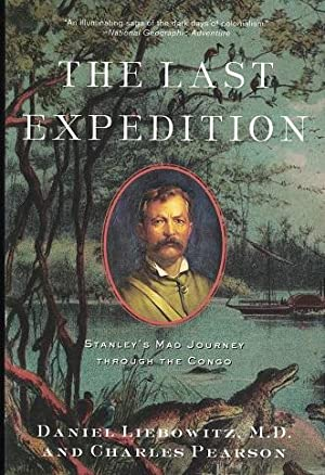 The last expedition Stanley's mad journey through the Congo