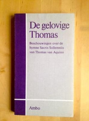 DE GELOVIGE THOMAS. Beschouwingen over de hymne: Bastiaensen, A. /