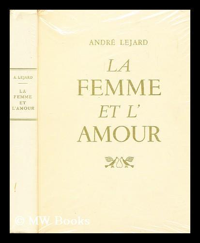 La Femme Et Lamour Textes Et Documents