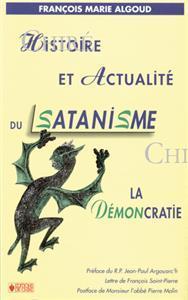 Histoire et actualité du satanisme: ALGOUD François Marie