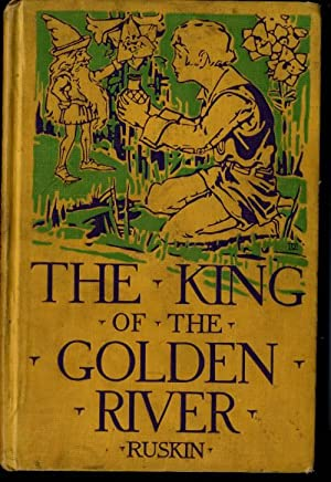 The King of the Golden River and: Ruskin, John