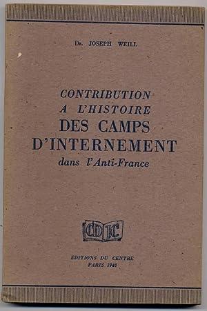 Contribution a l'historie des Camps d'internement dans: Weill, Joseph Dr.