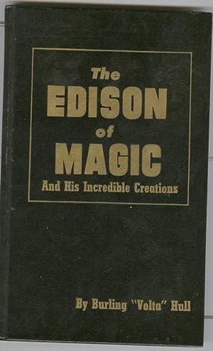 The Edison of Magic and His Incredible Creations.: Hull, Burling