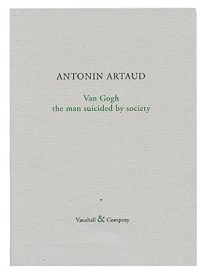 Van Gogh the man suicided by society: Artaud, Antonin