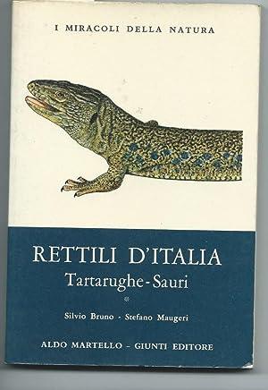 I MIRACOLI DELLA NATURA - RETTILI D'ITALIA.: BRUNO S. -