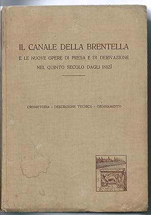 IL CANALE DELLA BRENTELLA E LE NUOVE OPERE DI PRESA E DI DERIVAZIONE NEL QUINTO SECOLO DAGLI INIZI....