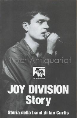 Joy Division Story. Storia della band di Ian Curtis.