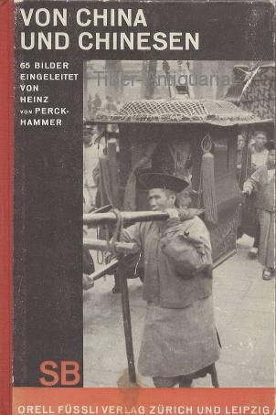 Von China und Chinesen.: Perckhammer, Heinz von