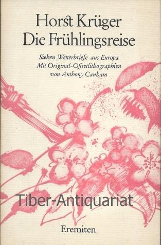 Die Frühlingsreise Sieben Wetterbriefe aus Europa. Mit Original- Offsetlithographien von Anthony Canham. Broschur, 153.