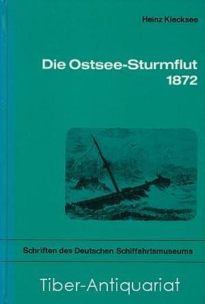 Die Ostsee-Sturmflut 1872. Aus der Reihe: Schriften: Kiecksee, Heinz :
