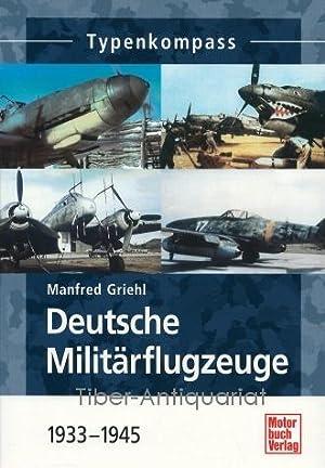 Deutsche Militärflugzeuge 1933 bis 1945.: Griehl, Manfred :