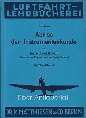 Abriss der Instrumentenkunde. Aus der Reihe: Luftfahrt-Lehrbücherei,: Bürkle, Helmut :