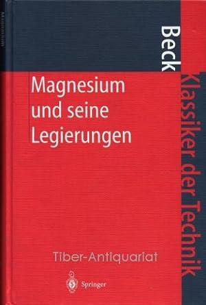 Magnesium und seine Legierungen. Aus der Reihe: Altwicker, Hubert (Bearb.)