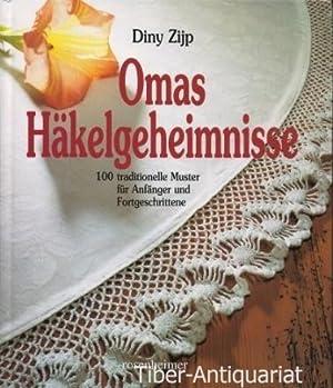 Omas Häkelgeheimnisse. 100 traditionelle Muster für Anfänger: Zijp, Diny :