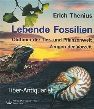 Lebende Fossilien. Oldtimer der Tier- und Pflanzenwelt.: Thenius, Erich :