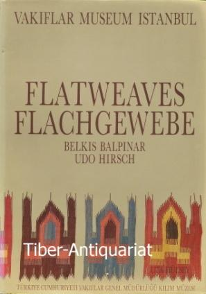 Flatweaves of the Vakiflar Museum Istanbul =: Balpinar, Belkis and