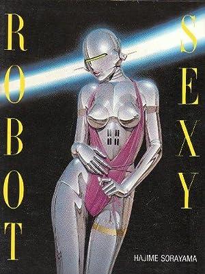 Sexy Robot.: Sorayama, Hajime :