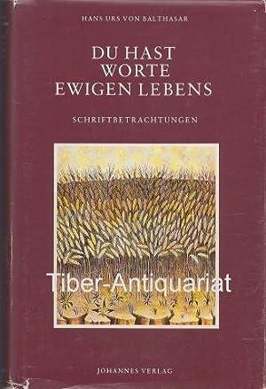 Du hast Worte ewigen Lebens. Schriftbetrachtungen.: Balthasar, Hans Urs