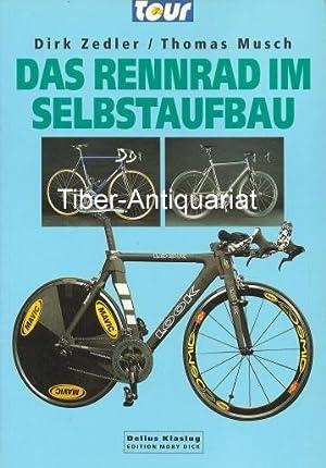 Das Rennrad im Selbstaufbau. Delius Klasing -: Zedler, Dirk und