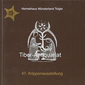 47. Krippenausstellung. Heimathaus Münsterland Telgte. Katalog der: Ostendorf, Thomas (Hrsg.)