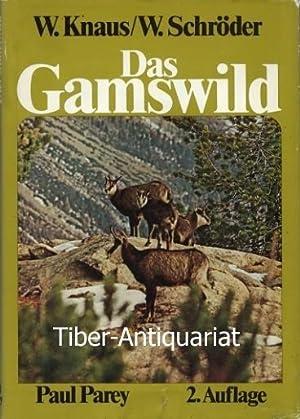 Das Gamswild. Naturgeschichte, Verhalten, Ökologie, Hege und: Knaus, Werner und