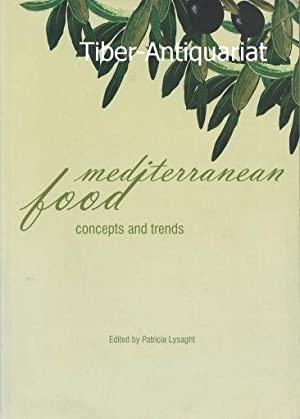 Mediterranean food. Concepts and trends. 15th International Ethnological Food Research Conference...