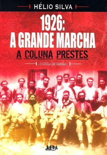 1926 : a grande marcha : a Coluna Prestes. vol. 2 - Silva, Hélio R.S.