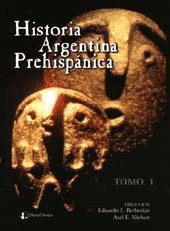 Historia argentina prehispánica. vol. 1 - Berberián, Eduardo E. - Nielsen, Axel E. -
