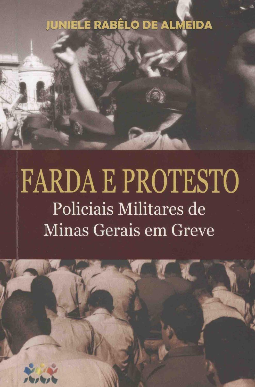 Farda e protesto : policiais militares de Minas Gerais em greve. - Almeida, Juniele Rabêlo de