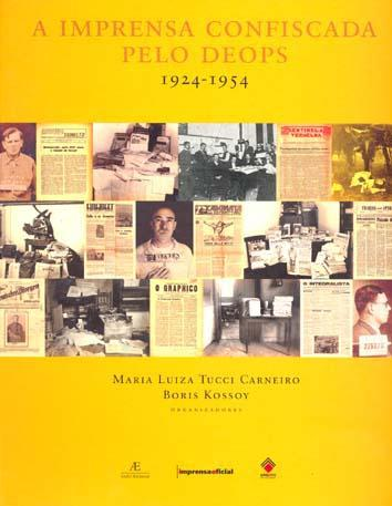 A imprensa confiscada pelo DEOPS : 1924-1954. -- ( Labirintos da memória ; 1 ) - Carneiro, Maria Luiza Tucci