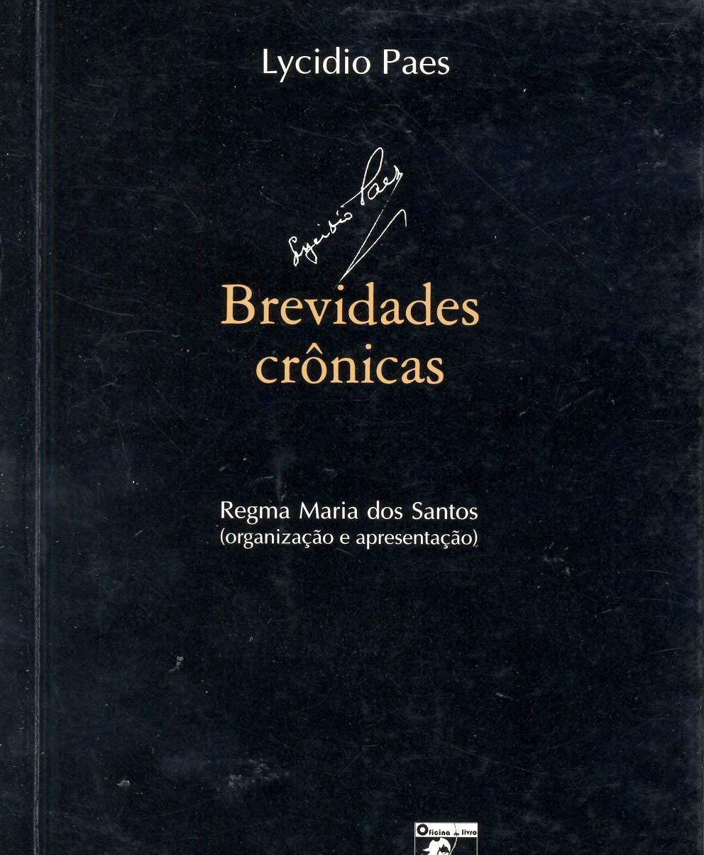 Brevidades : crônicas. -- ( Memória brasileira ; 32 ) - Paes, Lycidio