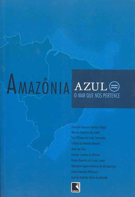 Amazônia azul : a mar que nos pertence. - Vidigal, Armando Amorim Ferreira