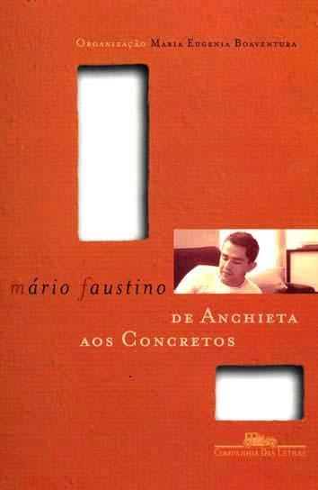 De Anchieta aos concretos : poesia brasileira no jornal. - Faustino, Mário