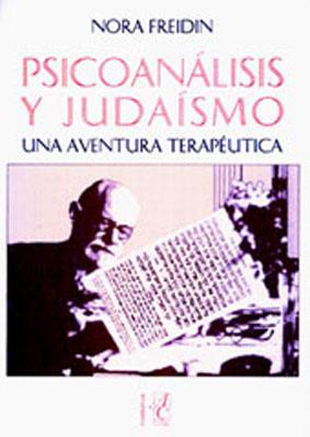 Psicoanálisis y judaísmo : una aventura terapéutica : ensayo.-- ( Formativa ) - Freidin, Nora -