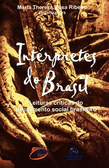 Intérpretes do Brasil : leituras críticas do pensamento social brasileiro. - Ribeiro, Maria Thereza Rosa