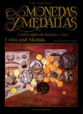 Monedas y medallas : cuatro siglos de historia y arte = coins and medals : four centuries of history and art. - Cunietti-Ferrando, Arnaldo J. -