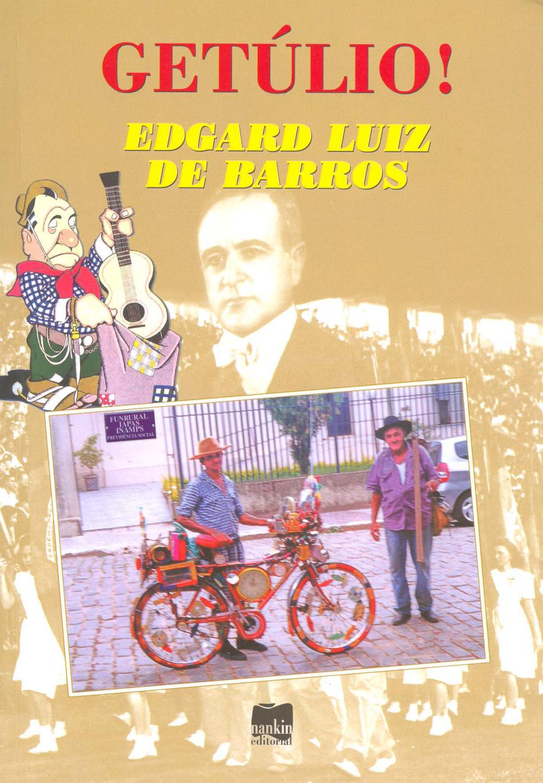 Getúlio!. - Barros, Edgard Luiz de -