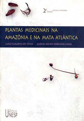 Plantas medicinais na Amazônia e na Mata Atlântica. - Di Stasi, Luiz Claudio