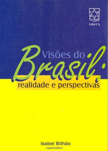 Visões do Brasil : realidade e perspectivas. - Oliveira, Giovana Mendes de