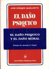 El daño psíquico : el daño psíquico y el daño moral : la normativa para ajustar las precisiones neuropsicofiológicas y terapéuticas. - Marianetti, José Enrique -
