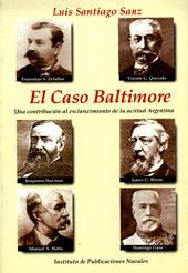 El caso Baltimore : una contribución al esclarecimiento de la actitud argentina.-- ( Historia ; 26 ) - Sanz, Luis Santiago -