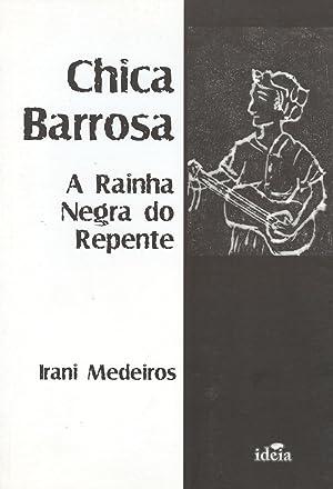 Chica Barrosa : a rainha negra do repente.: Medeiros, Irani