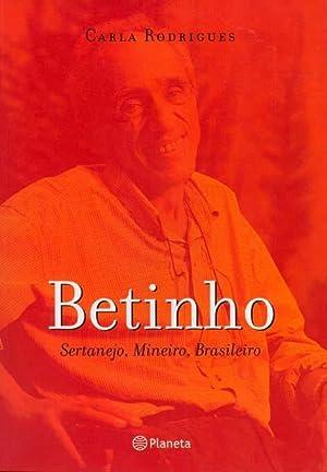 Betinho : sertanejo, mineiro, brasileiro.: Rodrigues, Carla