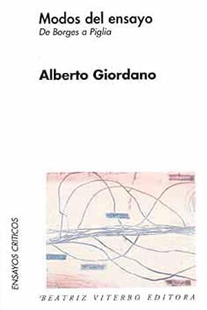 Modos del ensayo : de Borges a: Giordano, Alberto -