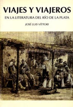 Viajes y viajeros en la literatura del Río de la Plata : Siglos XVI al XVIII.-- ( Pá...
