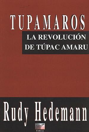Tupamaros : la revolucion de Tupac Amaru.: Hedemann, Rudy -