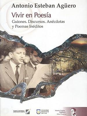 Obras completas. Vivir en Poesía. Guiones. Discursos. Anécdotas y poemas iné...