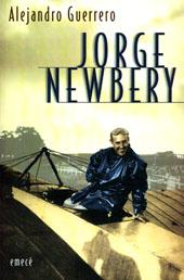 Jorge Newbery.-- ( Biografías y Memorias ): Guerrero, Alejandro -