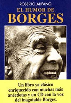 El humor de Borges.: Alifano, Roberto -