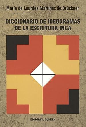 Diccionario de ideogramas de la escritura incaica.: Martínez de Brückner,